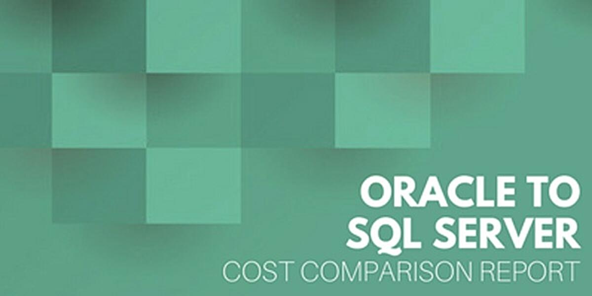 Oracle to Microsoft SQL Server Cost Comparison