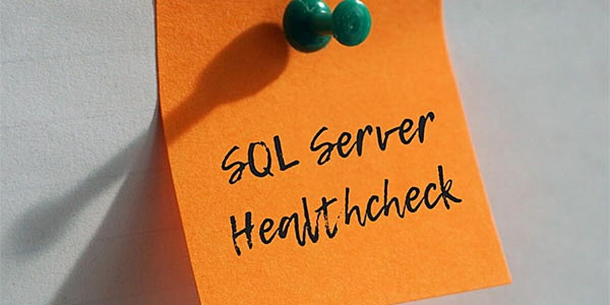 6 Signs You're in Need of a SQL Server Database Healthcheck